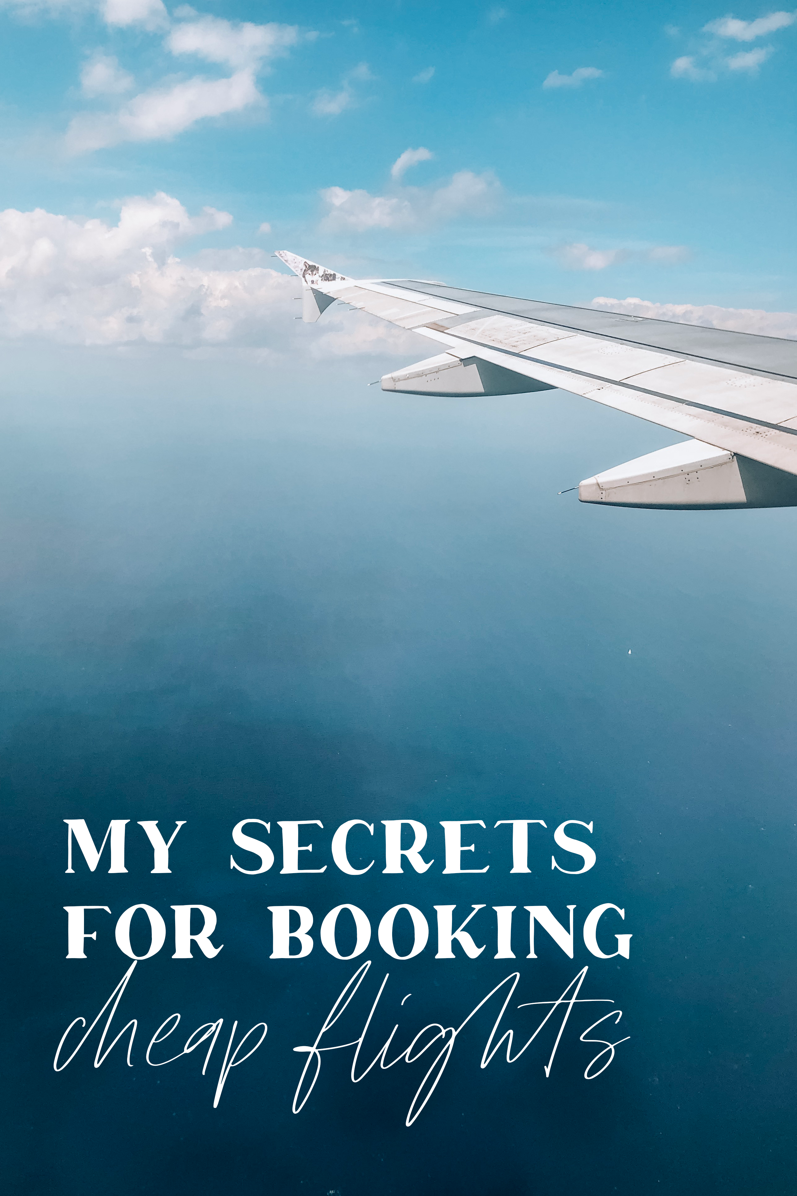 My secrets for booking cheap flights Andrea Vehige